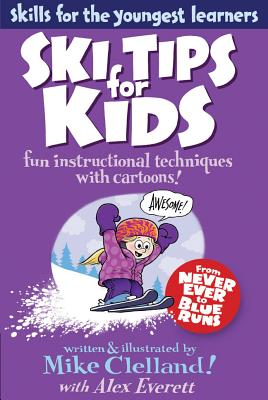 Ski Tips for Kids By Clelland, Mike