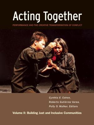 Acting Together II By Cohen, Cynthia (EDT)/ Varea, Roberto Gutierrez (EDT)/ Walker, Polly O. (EDT)/ Lerner, Salomon (FRW)